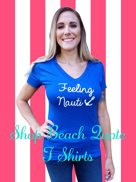 Feeling Nauti Quote T Shirt