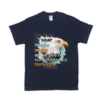 It's Hard to Soar Like an Eagle T-Shirts