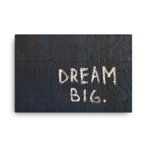Dream Big Canvas Wraps