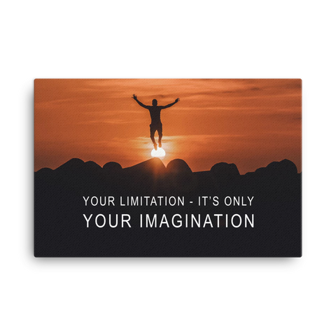 Your Limitation It's Only Your Imagination Canvas Wraps