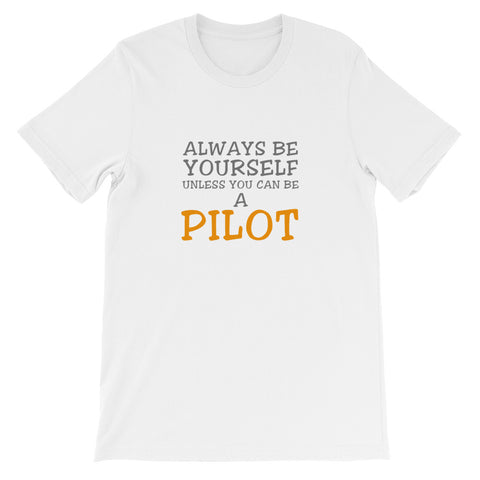 Always Be Yourself Aviation Airplane T-Shirt