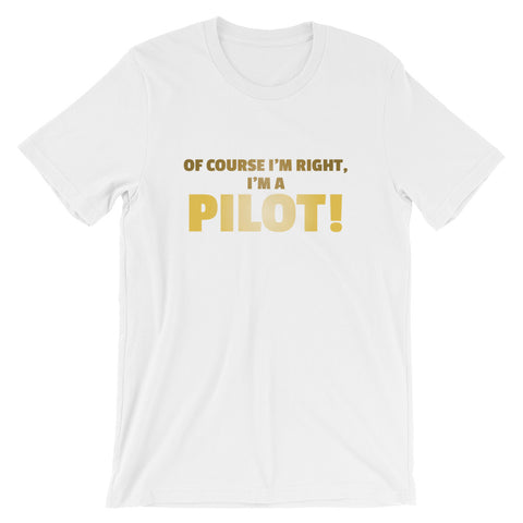 Of Course I'm Right Airplane Aviation T-Shirt