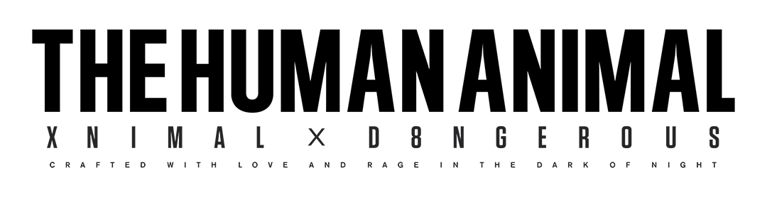 The Human Animal - XNIMAL X D8NGEROUS