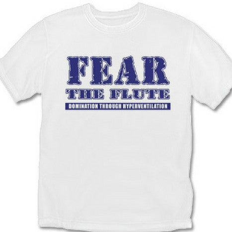 Fear the Flute T-Shirt