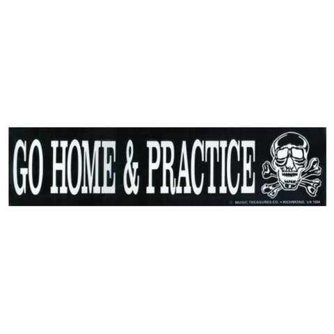 Bumper Sticker, Go Home & Practice