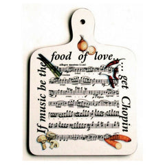"""If Music Be The Food of Love"" Chopping Board"
