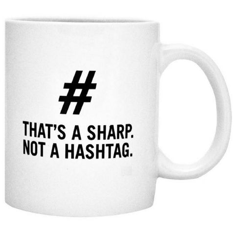 Mug, That's a Sharp, Not a Hashtag