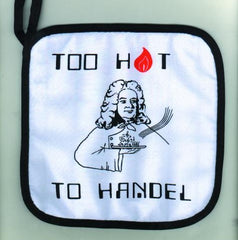 Potholder, Too Hot to Handel