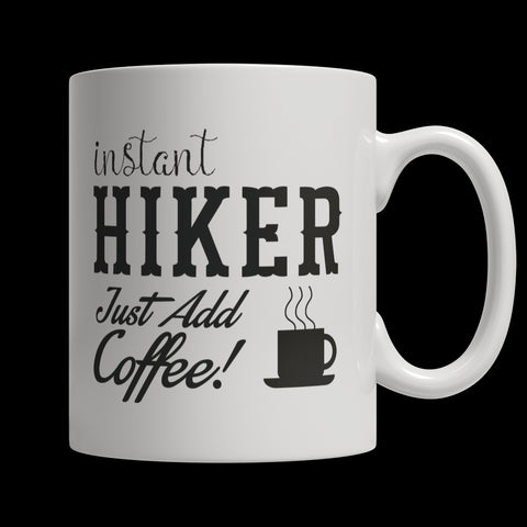 Drinkware - Limited Edition Mug - Instant Hiker Just Add Coffee!