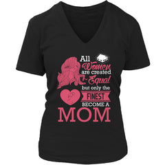 Tees & Sweats - Limited Edition T-shirt Hoodie - All Women Are Created Equal But The Finest Become A Mom