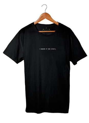 I Have it on Vinyl Tee