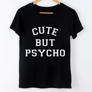 Cute But Psycho T-shirt