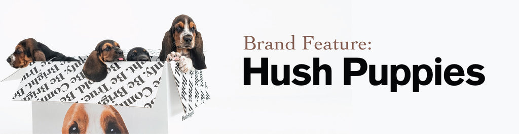 Brand Feature: Hush Puppies