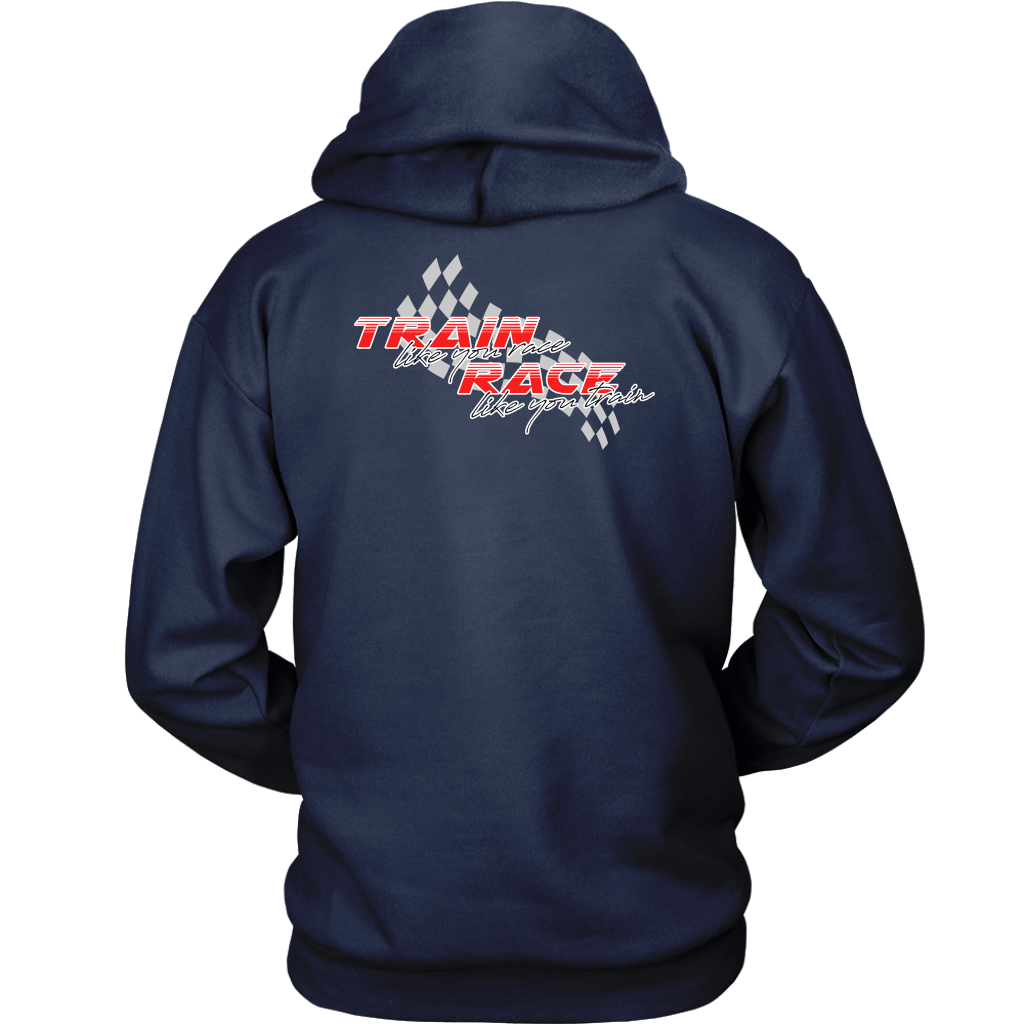 Train Like You Race Hoodie
