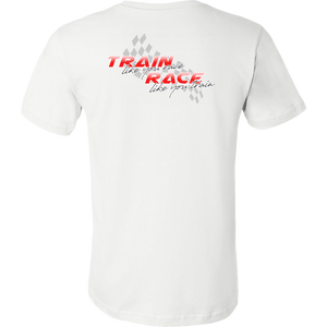 Train Like You Race Short Sleeve T-Shirt