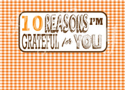 10 Reasons I'm Grateful for You
