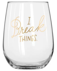 Easy Tiger I Break Things Stemless Wine Glass