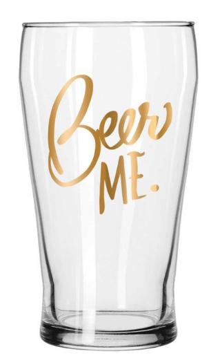 """Beer Me"" Pub Glass"