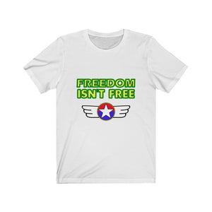 Freedom isn't free Short Sleeve Tee