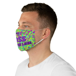 Don't Cross The Line Fabric Face Mask