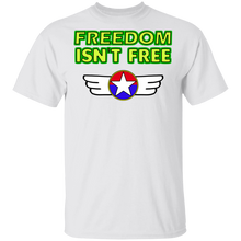Load image into Gallery viewer, Freedom isn't free G500 T-Shirt