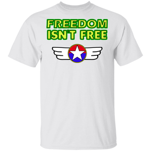 Freedom isn't free G500 T-Shirt