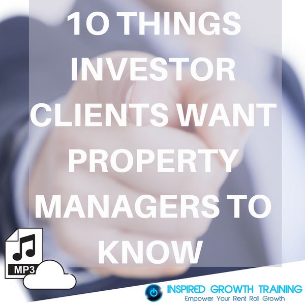 Ten Things Investor Clients Want Property Managers to Know - MP3