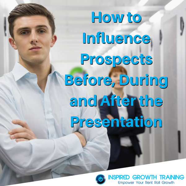 How to Influence Prospects Before, During and After the Presentation