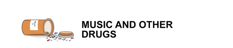 Music and Other Drugs