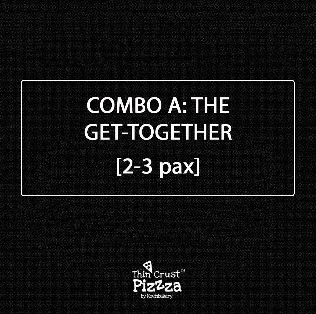 "COMBO A: ""THE GET-TOGETHER"" — 2-3 PAX"