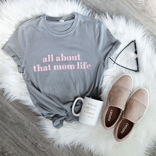 """All about that mom life"" Grey/Peach Crewneck Ladies Tee"