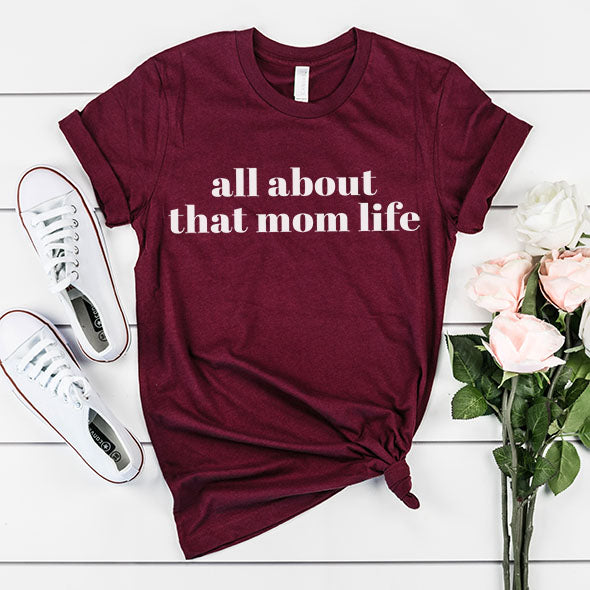"""All about that mom life"" Maroon Crewneck Ladies Tee"