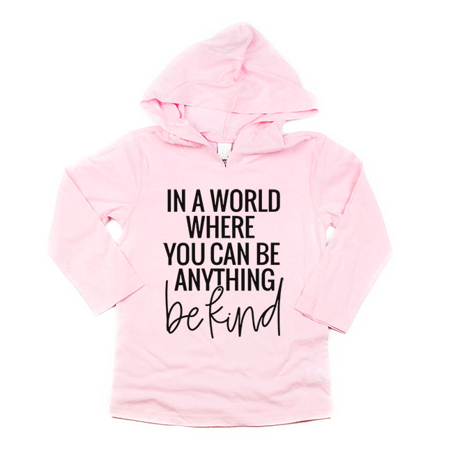 """In a world where you can be anything be kind"" Child Hoodie Light Pink"