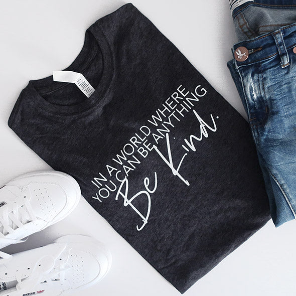 """In a world where you can be anything be kind"" Adult Triblend Charcoal T-Shirt - Small Only"
