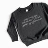 """And though she be but little she is fierce"" Child Sweatshirt Black - Size 4T"