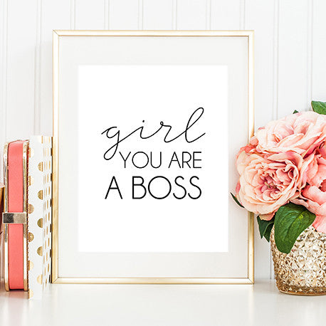 Girl You're a Boss - Motivational Print