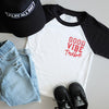 "SALE ""Good Vibe Tribe"" Child Baseball Raglan"