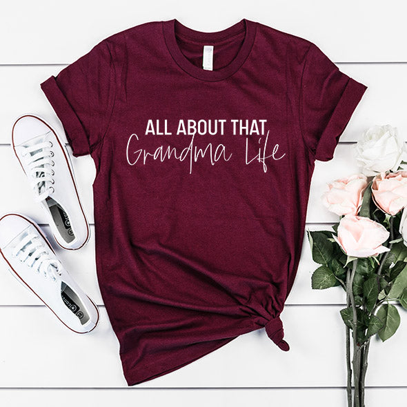 """All about that Grandma Life"" Adult Ladies Maroon Crewneck T-Shirt - Size Small only"