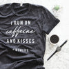 """I Run on Caffeine and Kisses"" Ladies Black Mineral Wash Adult T-Shirt"