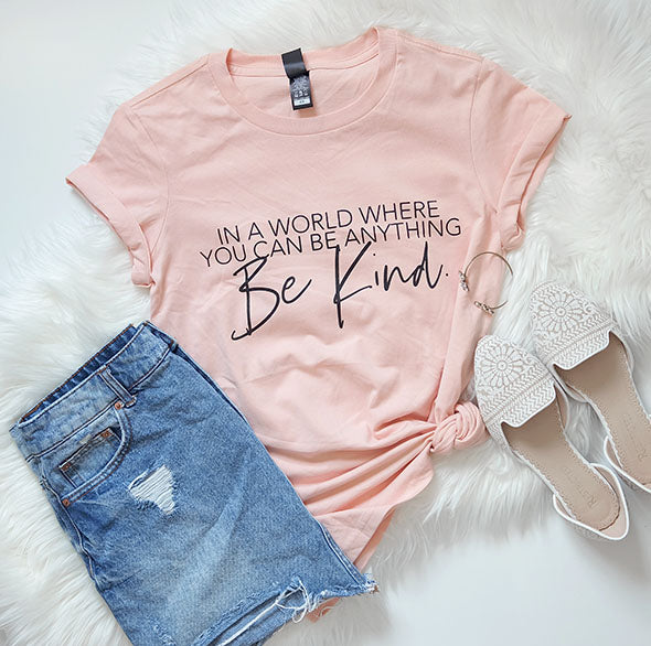 "SALE In a world where you can be anything be kind"" Adult Peach Crewneck T-Shirt - XL Only"