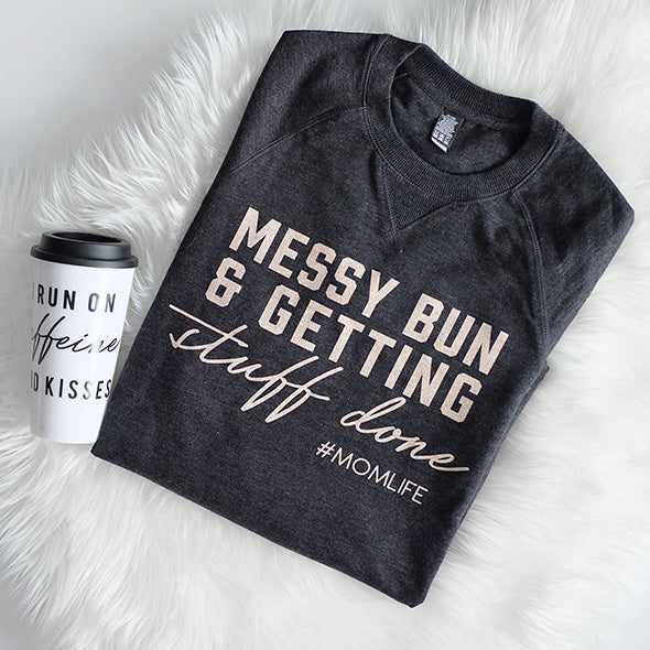 Messy Bun and Getting Stuff Done Ladies Crewneck Sweatshirt XS Only