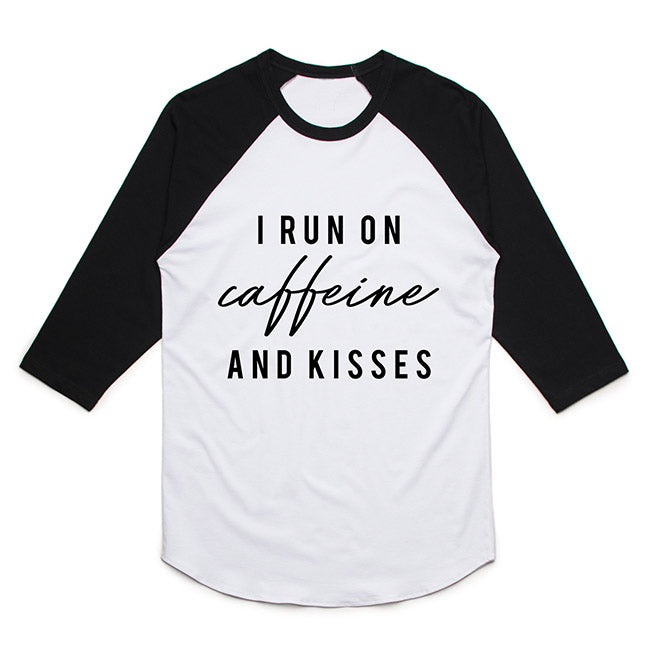 "I Run on Caffeine and Kisses"" Ladies Adult White and Black Raglan"