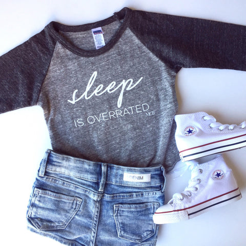 """Sleep is Overrated"" Children's Grey Raglan Shirt"