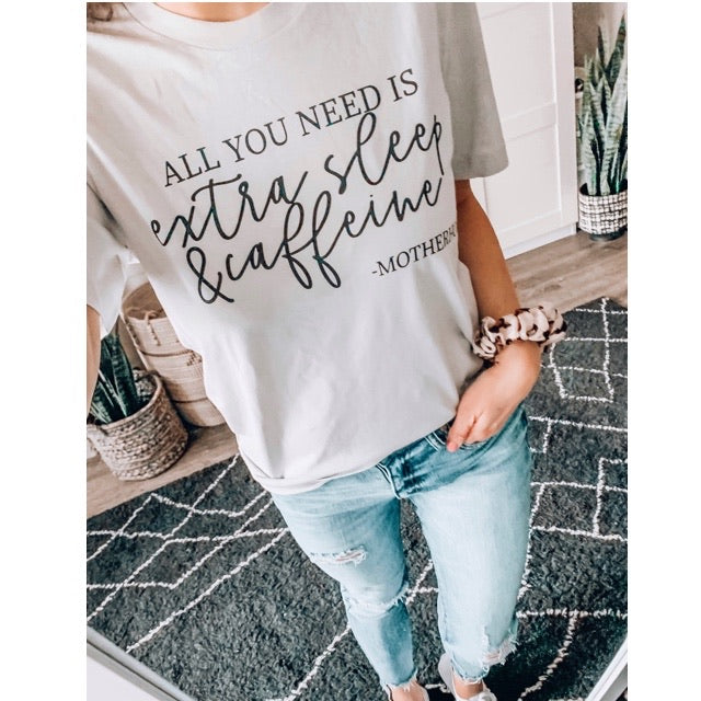 """All you need is extra sleep and caffeine - Motherhood"" Silver Grey Crewneck Ladies Tee"