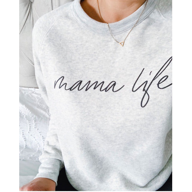 Mama Life - Ladies Light Heather Grey Crewneck Sweatshirt