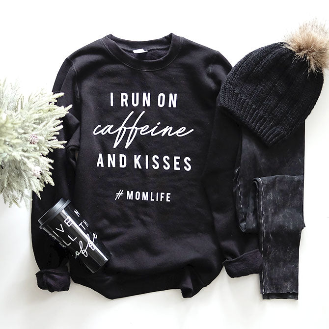 """I Run on Caffeine and Kisses"" Ladies Sweatshirt"