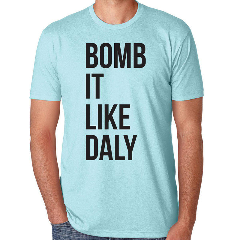 Bomb It Like Daly