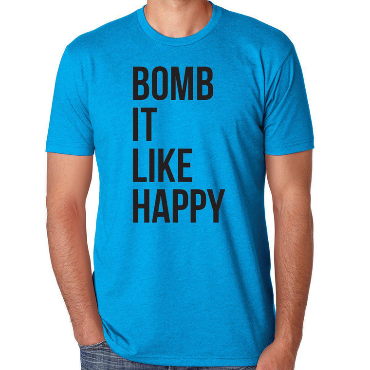 Bomb It Like Happy