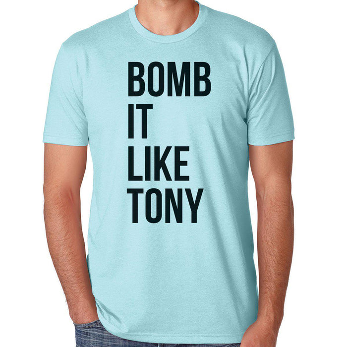Bomb It Like Tony