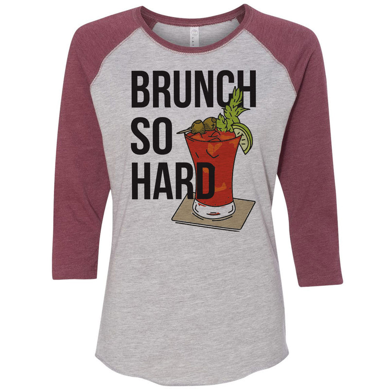 Brunch So Hard - Bloodies - Women's Baseball Tee